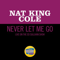 Nat King Cole - Never Let Me Go (Live On The Ed Sullivan Show, March 25, 1956)