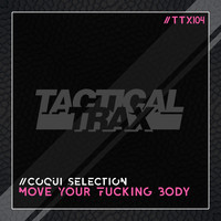 Coqui Selection - Move Your Fucking Body (Explicit)