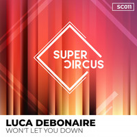 Luca Debonaire - Won't Let You Down