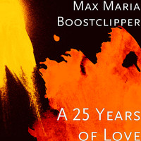 Max Maria Boostclipper - A 25 Years of Love