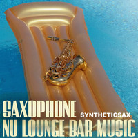 Syntheticsax - Saxophone: Nu Lounge Bar Music