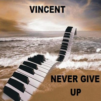 Vincent - Never Give Up