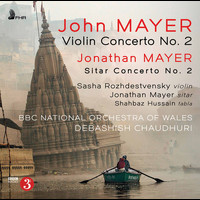 The BBC National Orchestra of Wales / Debashish Chaudhuri / Jonathan Mayer / Sasha Rozhdestvensky - John Mayer & Jonathan Mayer: Orchestral Works