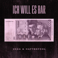 Vega - Ich will es Bar (Explicit)