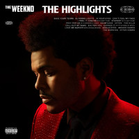 The Weeknd - The Highlights (Explicit)
