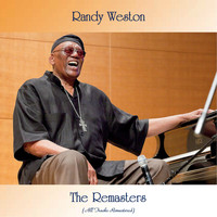 Randy Weston - The Remasters (Remastered 2021)
