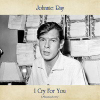 Johnnie Ray - I Cry For You (Remastered 2021)