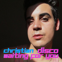 Christian - Waiting for You (Disco Remix)