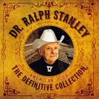 Ralph Stanley - The Definitive Collection