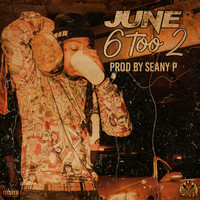 June - 6 Too 2 (Explicit)