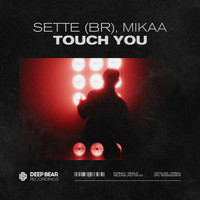 Sette (BR), MIKAA - Touch You