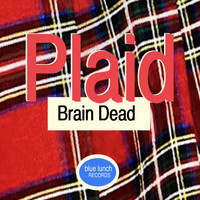 Plaid - Brain Dead
