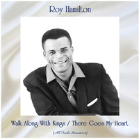 Roy Hamilton - Walk Along With Kings / There Goes My Heart (Remastered 2020)