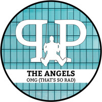 The Angels - OMG (That's So Rad)