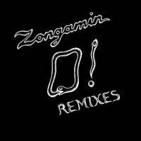 Zongamin - O! Remixes