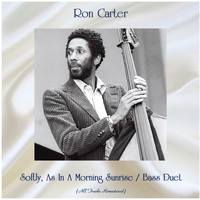Ron Carter - Softly, As In A Morning Sunrise / Bass Duet (All Tracks Remastered)