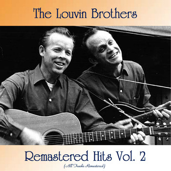 The Louvin Brothers - Remastered Hits Vol. 2 (All Tracks Remastered)