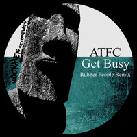 ATFC - Get Busy (Rubber People Remix)
