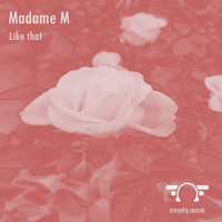 Madame M - Like That
