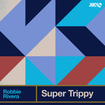 Robbie Rivera - Super Trippy