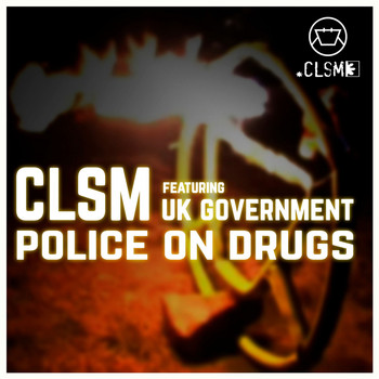 CLSM - Police On Drugs