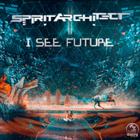 Spirit Architect - I See Future