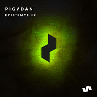 Pig&Dan - Existence EP