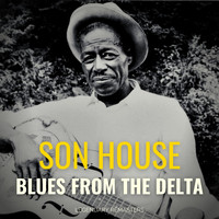Son House - Blues from the Delta (Best of)