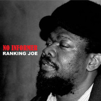 Ranking Joe - No Informer