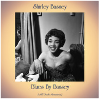 Shirley Bassey - Blues By Bassey (All Tracks Remastered)