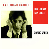 Giorgio Gaber - Una serata con Gaber (All Tracks Remastered)
