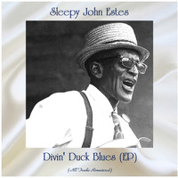 Sleepy John Estes - Divin' Duck Blues (EP) (All Tracks Remastered)