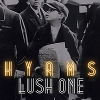 Lush One - Hyams (Explicit)