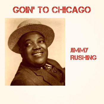 Jimmy Rushing - Goin' to Chicago