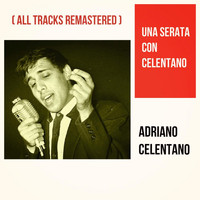 Adriano Celentano - Una serata con Celentano (All Tracks Remastered)