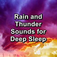 Nature - Rain and Thunder Sounds for Deep Sleep