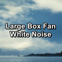 Nature and Rain - Large Box Fan White Noise