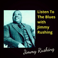 Jimmy Rushing - Listen To The Blues with Jimmy Rushing