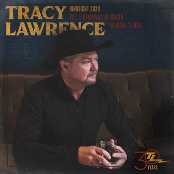 Tracy Lawrence - Hindsight 2020, Vol 1: Stairway to Heaven Highway to Hell