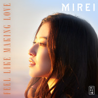 Mirei - Feel Like Making Love
