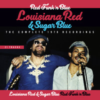 Louisiana Red & Sugar Blue - The Complete 1978 Recordings