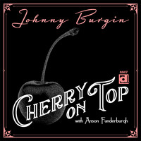 Johnny Burgin - Cherry on Top