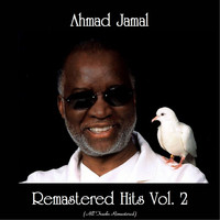 Ahmad Jamal - Remastered Hits Vol. 2 (All Tracks Remastered)