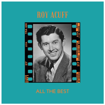 Roy Acuff - All the Best