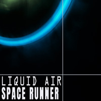 Liquid Air - Space Runner