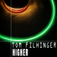 Tom Filhinger - Higher