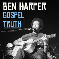Ben Harper - Gospel Truth (Live Los Angeles 1995)