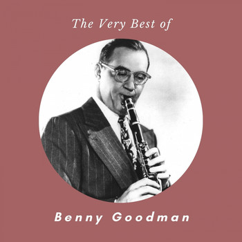 Benny Goodman - The Very Best of Benny Goodman
