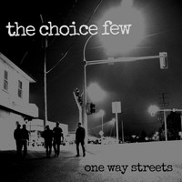 The Choice Few - One Way Streets (Explicit)