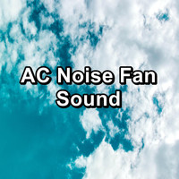 White Noise Baby Sleep - AC Noise Fan Sound